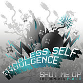 Shut Me Up by Mindless Self Indulgence