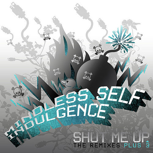 Shut Me Up by Mindless Self Indulgence
