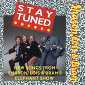 Stay Tuned by Sharon Lois and Bram