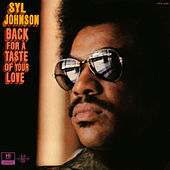 Back for a Taste of Your Love by Syl Johnson