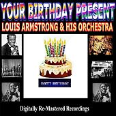 Your Birthday Present - Louis Armstrong & His Orchestra by Louis Armstrong