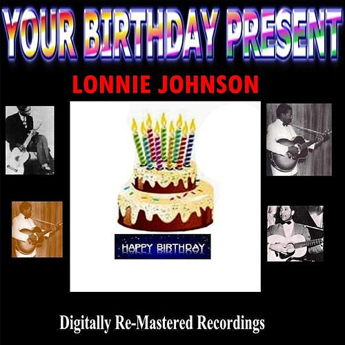 Your Birthday Present - Lonnie Johnson by Lonnie Johnson