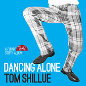 Dancing Alone by Tom Shillue