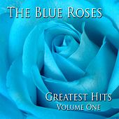 Greatest Hits Volume One by Blue Roses