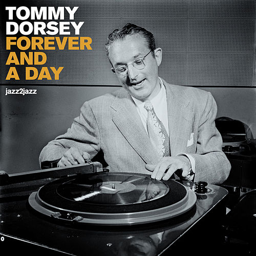 Forever and a Day (Extended) by Tommy Dorsey