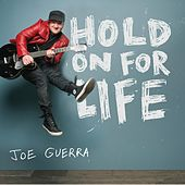 Hold On for Life by Joe Guerra
