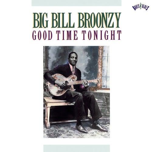 Good Time Tonight by Big Bill Broonzy