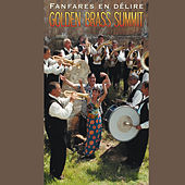 Golden Brass Summit: Fanfares en Delire by Various Artists