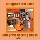 Bluegrass Backing Tracks, Vol. 3 by Bluegrass Jam Camp