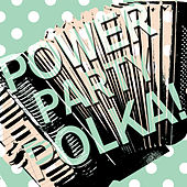 Power Party Polka! by Various Artists