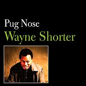 Pug Nose by Wayne Shorter