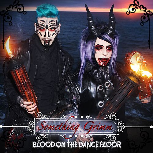 Something Grimm by Blood On The Dance Floor