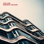 Redecorate/Oslo Share by I Was a King