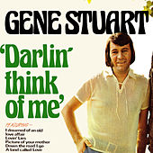 Darlin' Think of Me by Gene Stuart
