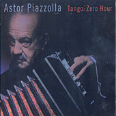 Tango: Zero Hour by Astor Piazzolla