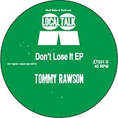Don't Lose It by Tommy Rawson