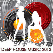 Deep House Music 2013: Ultimate Top Electronic Beach Party Songs & Best Deep House Music Summer Party Playlist by Deep House Music