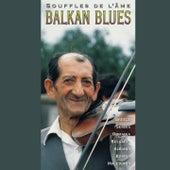 Balkan Blues - Souffles de L'Ame by Various Artists
