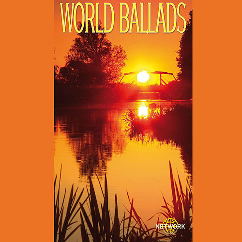 World Ballads by Various Artists