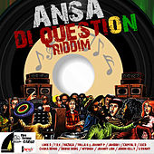 Ansa Di Question Riddim by Various Artists