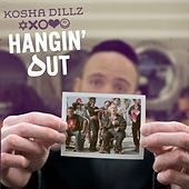 Hangin' Out - Single by Kosha Dillz
