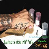 Lame's A*s N*gga's (feat. Hard Head & Winsday) - Single by Swagg