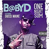 One Night Sum (feat. Gucci Mane) - Single by Baby D