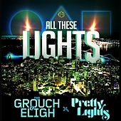 All These Lights (feat. Pretty Lights) - Single by The Grouch & Eligh