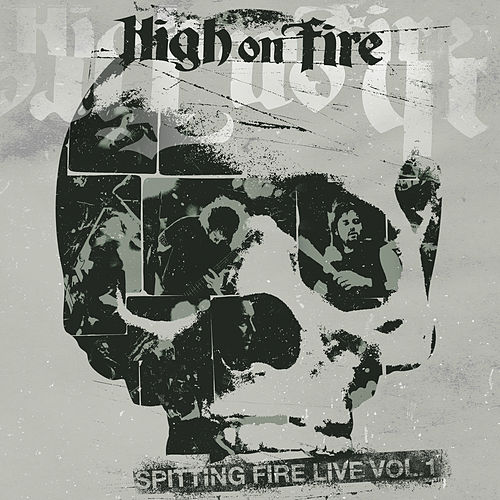 Spitting Fire Live Vol. 1 von High On Fire