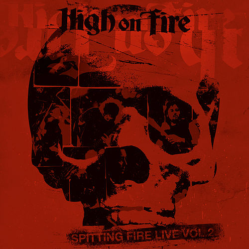 Spitting Fire Live Vol. 2 von High On Fire