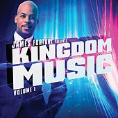 James Fortune Presents: Kingdom Music Vol. 1 von Various Artists