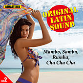 Original Latin Sound - Vol. 2 - Mambo, Samba, Cha Cha Cha, Rumba by Various Artists
