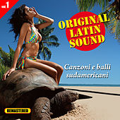 Original Latin Sound - Vol. 1 - Canzoni e Balli Sudamericani by Various Artists