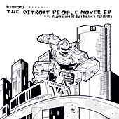 I-Robots Present: The Detroit People Mover E.P. ft. Rhythim Is Rhythim & Infiniti by Various Artists
