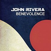 Benevolence by John Rivera