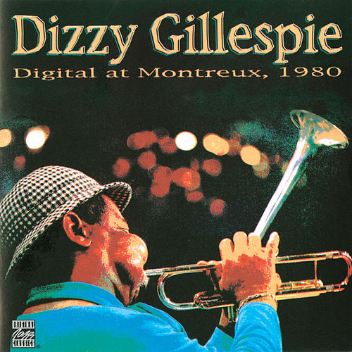 Digital At Montreux, 1980 by Dizzy Gillespie
