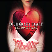 Your Crazy Heart by The Bo-Stevens