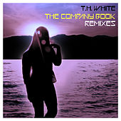 The Company Book Remixes by T.H. White