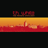 The Private Spotlight by T.H. White