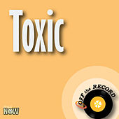 Toxic by Off the Record