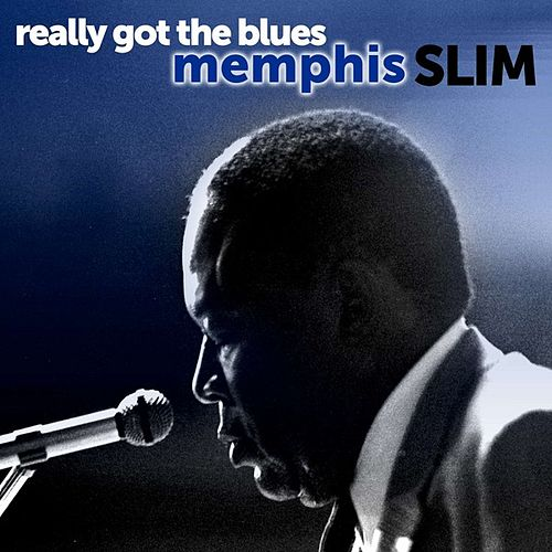 Memphis Slim: Really Got the Blues by Memphis Slim