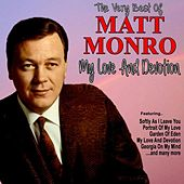 My Love and Devotion: The Very Best of Matt Monro by Matt Monro