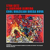 Cool Brazilian Bossa Nova by Stan Getz