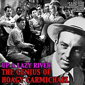 Up a Lazy River: The Genius of Hoagy Carmichael by Hoagy Carmichael