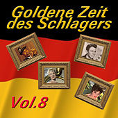 Goldene Zeit des Schlagers, Vol. 8 by Various Artists