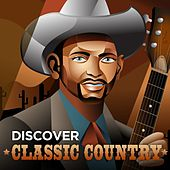 Discover Classic Country by Various Artists