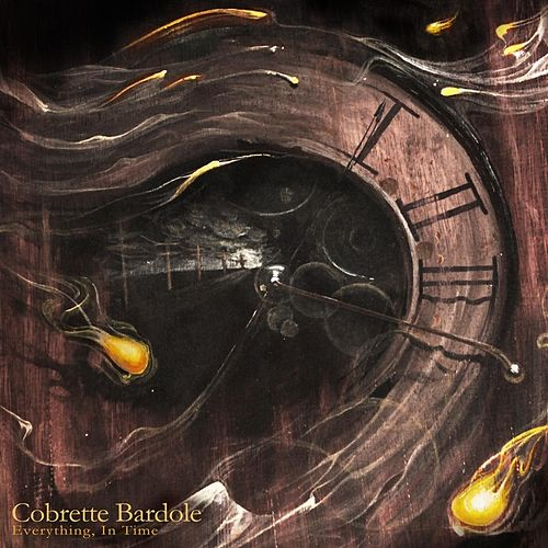 Everything, In Time - EP by Cobrette Bardole