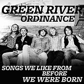 Songs We Like from Before We Were Born by Green River Ordinance
