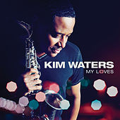 My Loves by Kim Waters