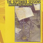 The September Sessions by Brussels Jazz Orchestra